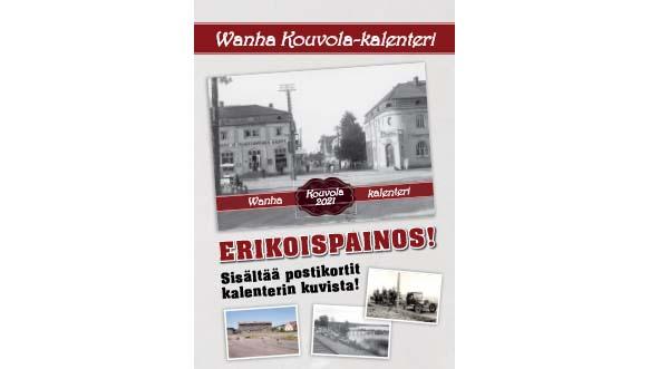 Wanha Kouvola -kalenteri 2021. Kalenterin kansi ja kannessa näkymä Kauppalankadulta 1920-luvun puolivälissä.